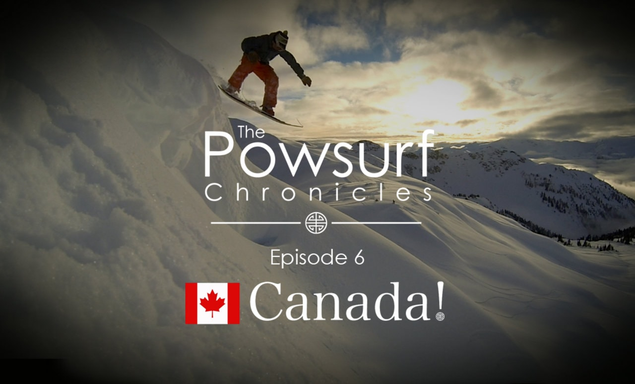 Powsurf Chronicles Episode 6 Canada