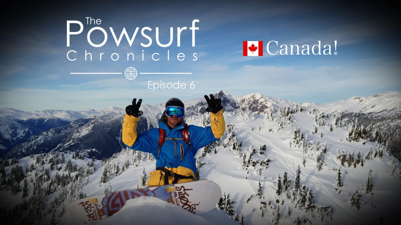Powsurf Chronicles Episode 6 - Canada