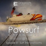 Powsurf Chronicles Episode 8 Surf the Sawtooths