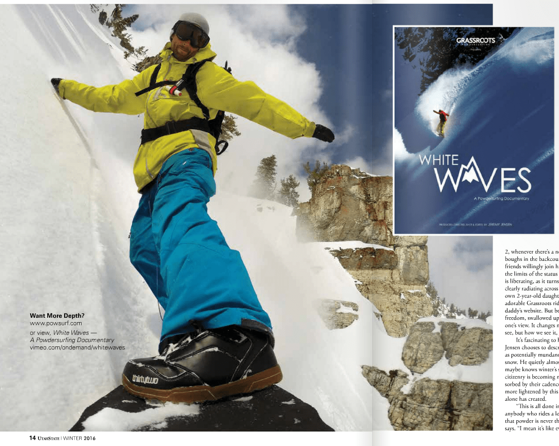 Grassroots Powdersurfing owner, founder and shaper Jeremy Jensen is also the premeir athlete in the powsurfing movement as well as a filmmaker. Featured in Utah State Alumni Magazine